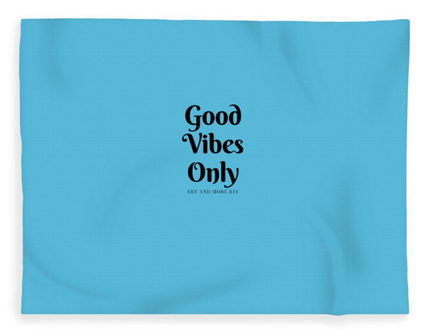 Good Vibes Only- - Blanket