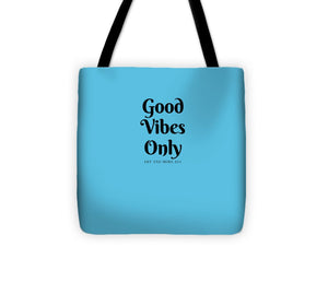 Good Vibes Only- - Tote Bag