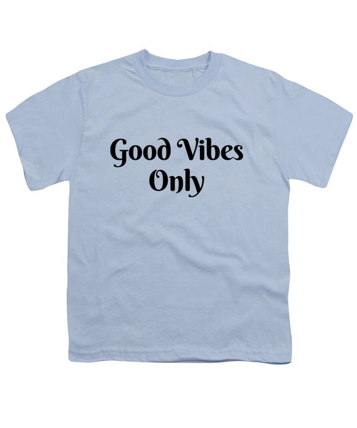 Good Vibes Only - Youth T-Shirt