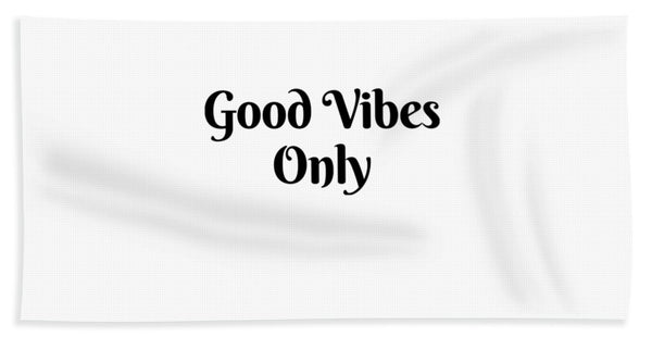 Good Vibes Only - Bath Towel
