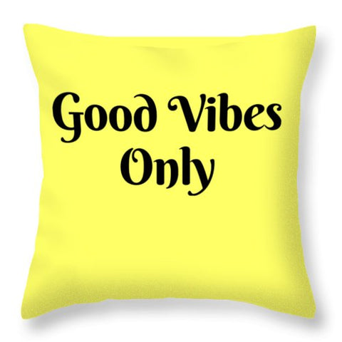 Good Vibes Only - Throw Pillow