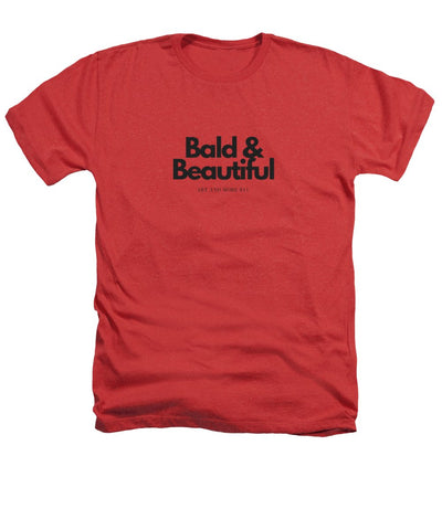 Bald And Beautiful - Heathers T-Shirt