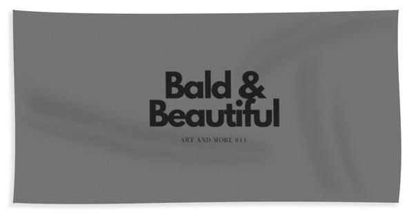Bald And Beautiful - Bath Towel