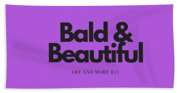 Bald And Beautiful - Beach Towel