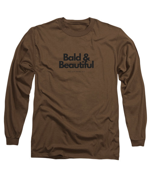 Bald And Beautiful - Long Sleeve T-Shirt