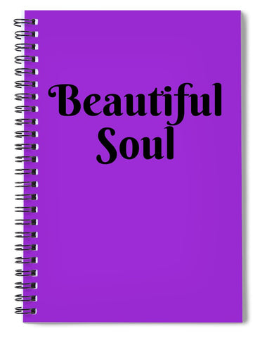 Beautiful Soul - Spiral Notebook