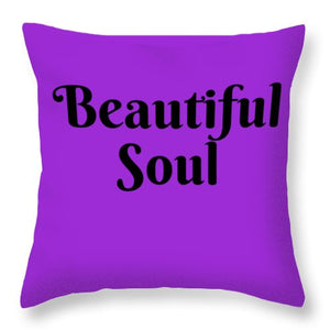 Beautiful Soul - Throw Pillow