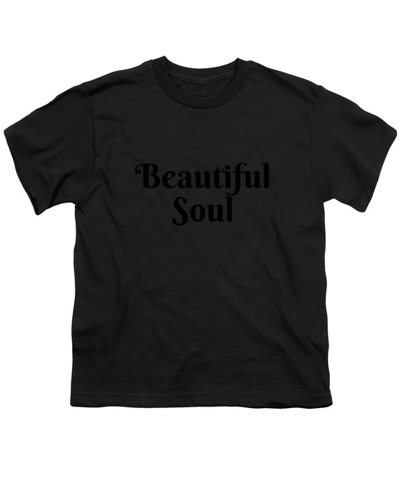Beautiful Soul - Youth T-Shirt