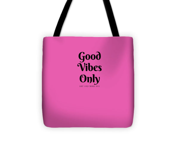 Good Vibes Only- Pink - Tote Bag