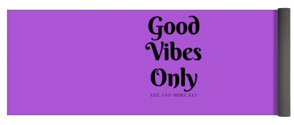 Good Vibes Only- Purple - Yoga Mat
