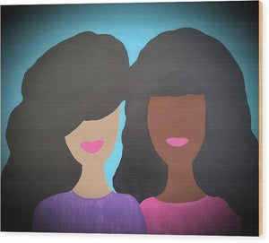 Tia And Tamera - Wood Print