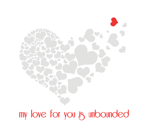 My love for you is unbounded. Heart breaking free of its boundary.
