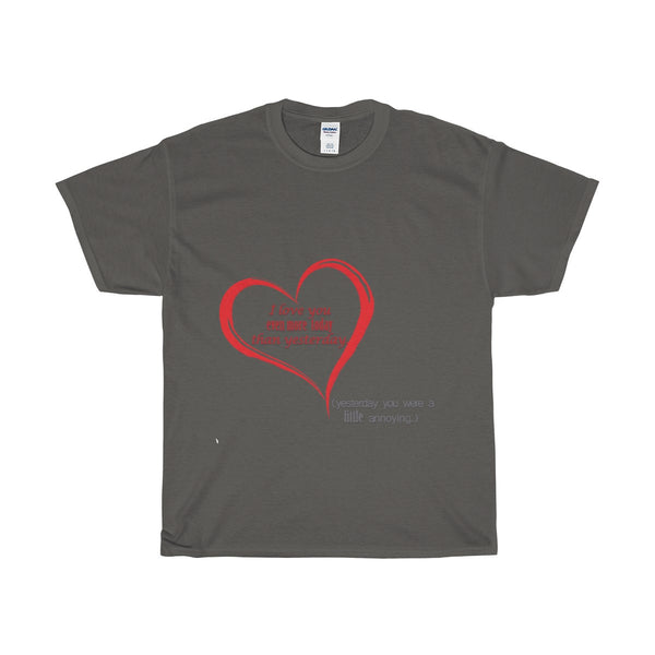 I love you more today... ona Heavy Cotton T-Shirt