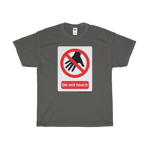Danger Do Not Touch this Heavy Cotton T-Shirt