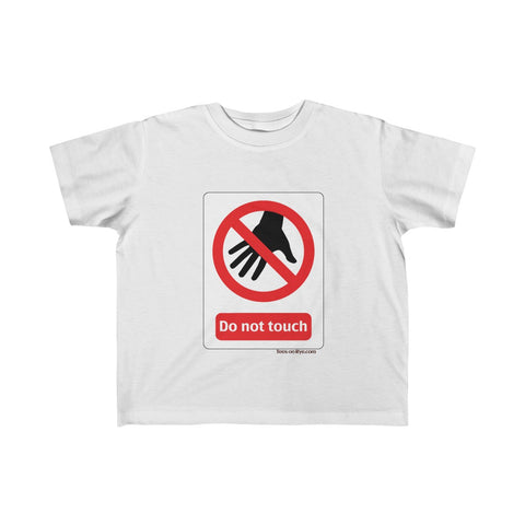 Danger Do Not Touch this Toddler Fine Jersey Tee
