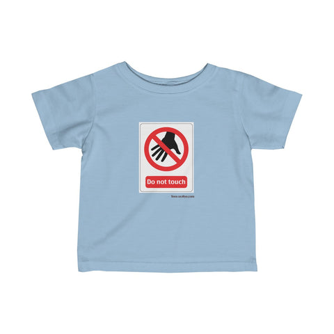 Danger Do Not Touch this Infant Fine Jersey Tee