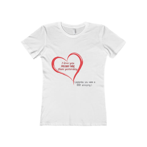 I love you more today, on The Boyfriend Tee
