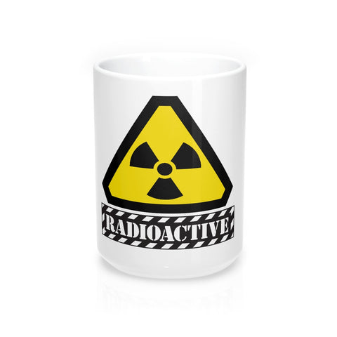 Radioactive warning on this Mug 15oz