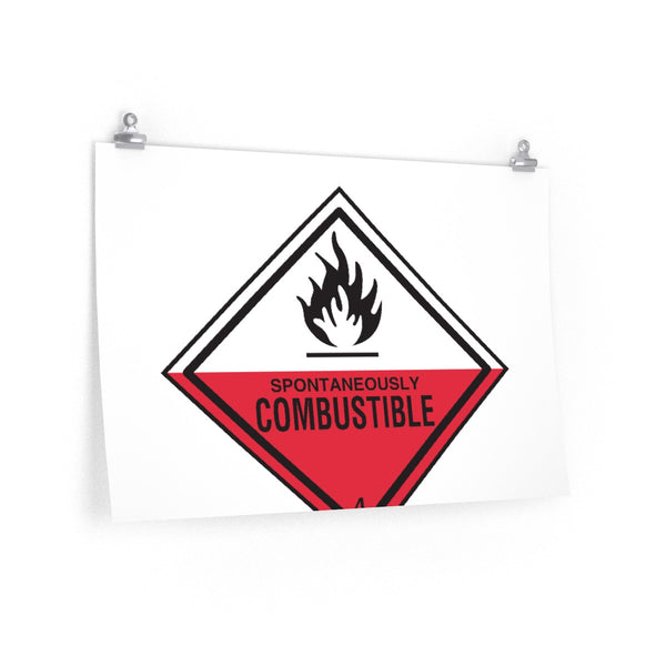 Danger Spontaneously Combustible! Poster