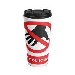 Danger Do Not Touch this Stainless Steel Travel Mug