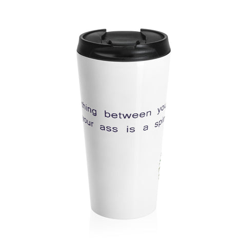 Snarky Spinal Humor on a Stainless Steel Travel Mug
