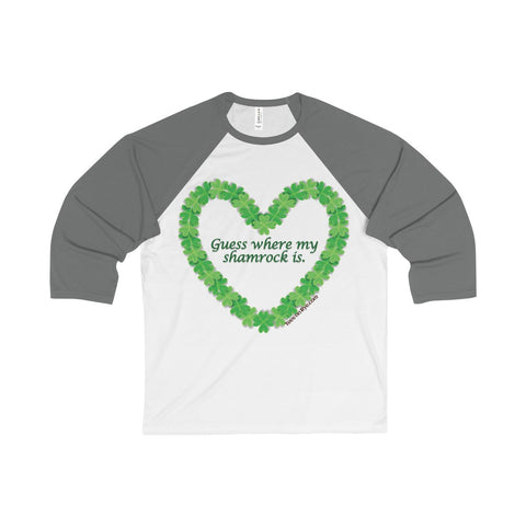Shamrock Heart/Guess where? on a 3/4 Sleeve Baseball Tee