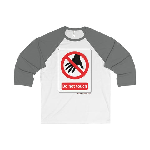 Danger Do Not Touch this Unisex 3/4 Sleeve Baseball Tee