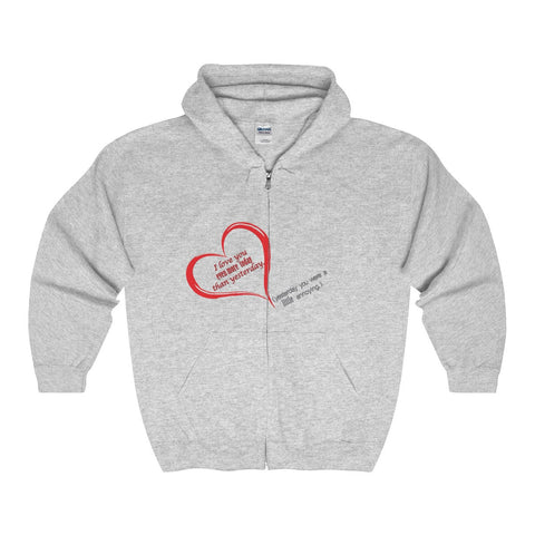 i love you more today... on a Adult Full Zip Hooded Sweatshirt
