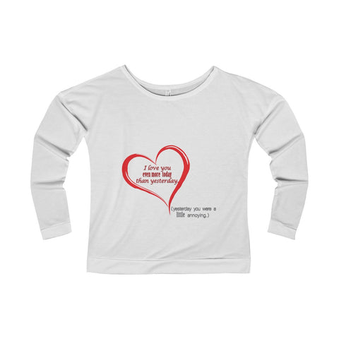 I love you more today...on a Women's Terry Long Sleeve Scoopneck T-Shirt