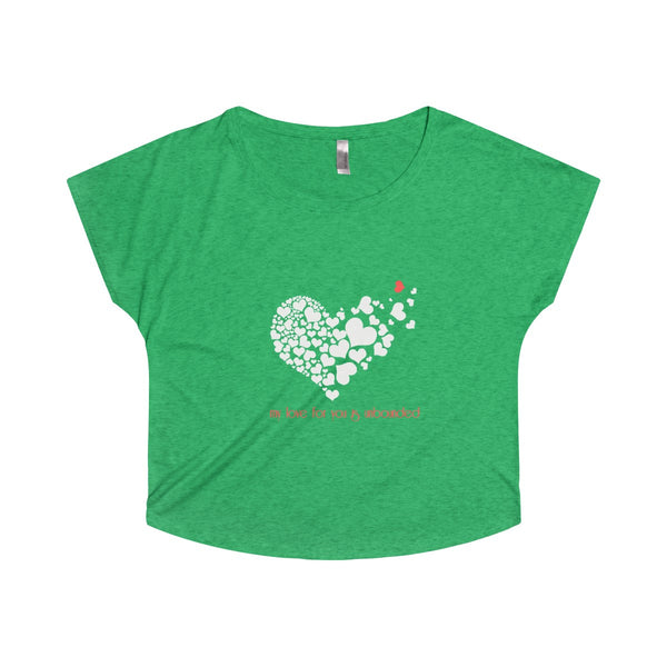 My love for you is unbounded...on a Tri-Blend Dolman shirt