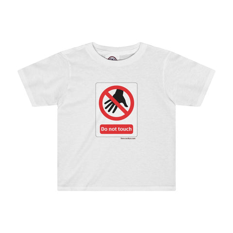 Danger Do Not Touch this Toddler Tee