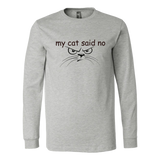 my cat said no - black type with cat face on this long sleeved tee
