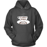 I pretend that coffee helps but i'm still a Bitch - white design on this Womens Hoodie