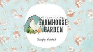 Simple Stories - Simple Vintage Farmhouse Garden