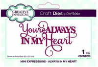 Creative Expressions - Mini Expressions Collection - Always in My Heart - CEDME050