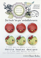 Darcie Heater Designs Flat Back Tin Pin - Decorate Christmas - DHD410