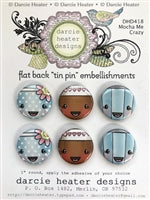 Darcie Heater Designs Flat Back Tin Pin - Mocha Me Crazy - DHD418