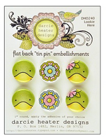 Darcie Heater Designs Flat Back Tin Pin - Lookie Here - DHD240