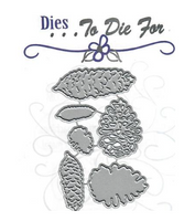 Dies to Die For - Pine Cone
