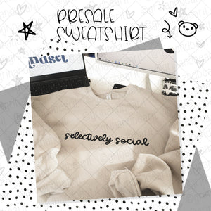 CLOSED - Selectively Social Sweatshirt Presale