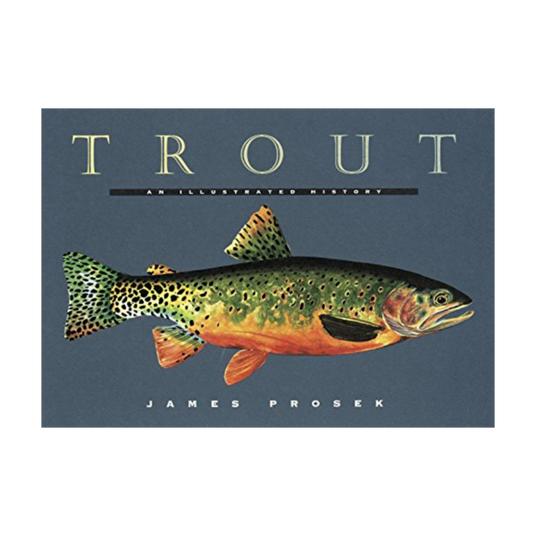Trout An Illustrated History - Juniper Millbrook