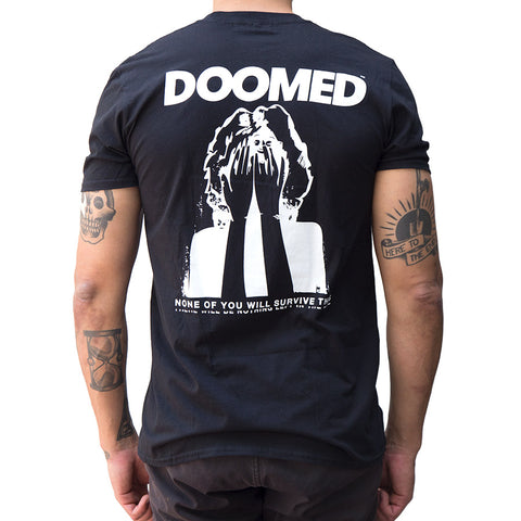 Doomed None Of You Survive This T-Shirt