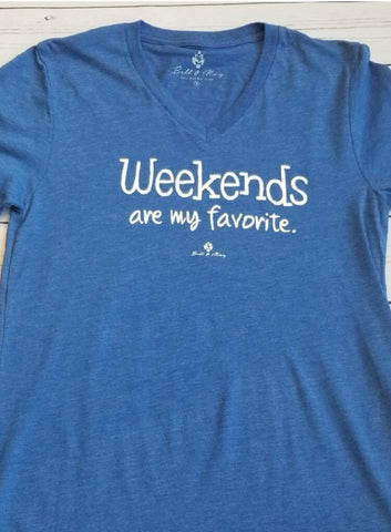 New Bell and May Tees - Weekends Are My Favorite