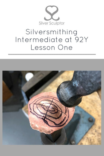 Silversmithing Intermediate at 92Y | Lesson One