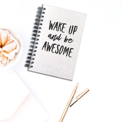 Wake Up and Be Awesome Notebook | Silver Sculptor
