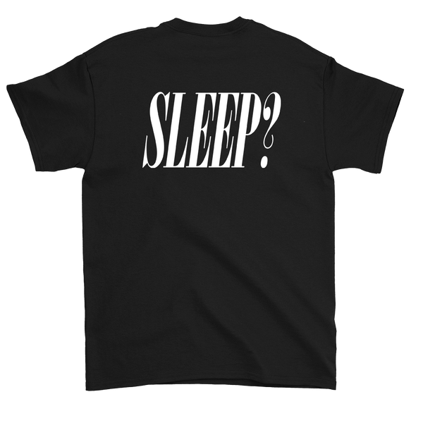 GET SOME SLEEP? Black Tee