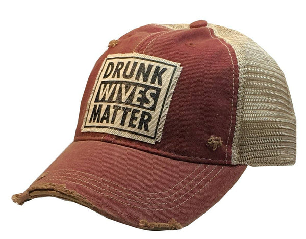 Drunk Wives Matter Distressed Trucker Hat