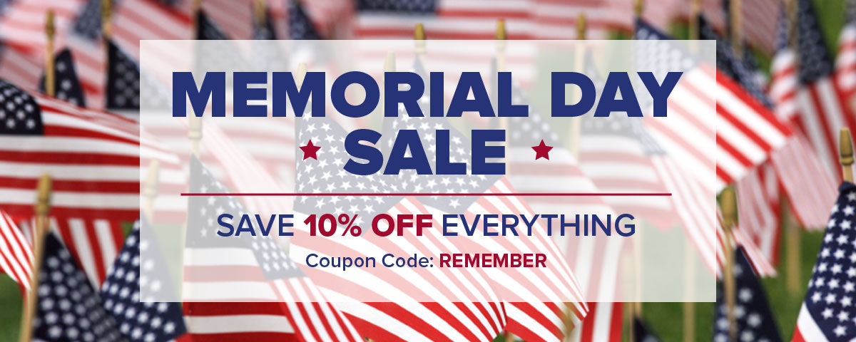 Memorial Day Sale | Save 10% OFF Everything | Ends 5/28 at midnight