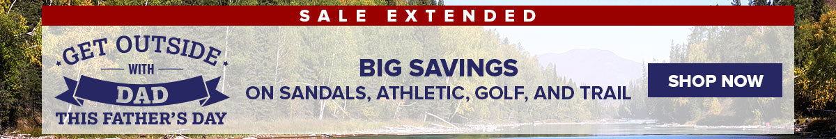 Get Outside With Dad This Father's Day | BIG SAVINGS on Sandals, Athletic, Golf, and Trail - Shop Now