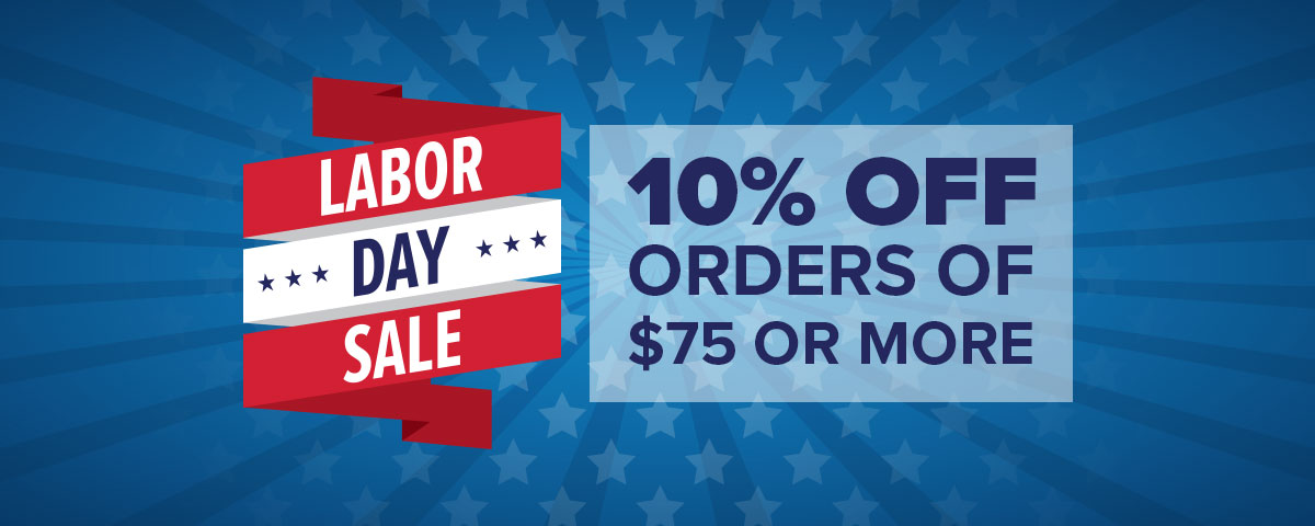 Labor Day Sale | 10% Off Orders of $75 or More